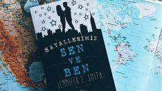 Hayallerimiz, Sen Ve Ben/Jennifer E. Smith (Kitap Tahlili)